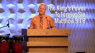Matthew 9:1-8, The King's Power To Forgive Sin