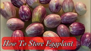 How to store eggṗlant for long time/ preserving eggplant/ how to keep eggplants
