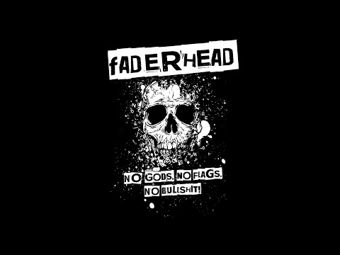 Faderhead - No Gods, No Flags, No Bullshit (Official Lyric Video)