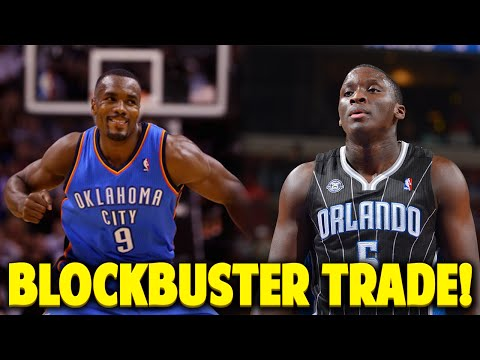 SERGE IBAKA TRADED! BLOCKBUSTER TRADE BETWEEN THE MAGIC & THUNDER!