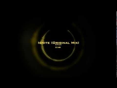 E-Flex - Ignite (Original Mix)
