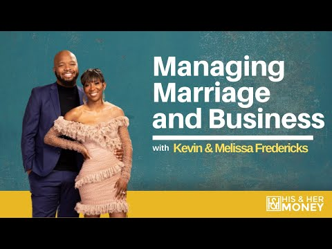 How to Successfully Navigate Marriage and Business with KevonStage and MrsKevonStage