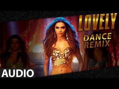 Exclusive: Lovely (Dance Remix) | Deepika Padukone | Kanika Kapoor | Happy New Year
