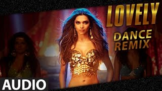 Exclusive: Lovely (Dance Remix) | Deepika Padukone | Kanika Kapoor | Happy New Year