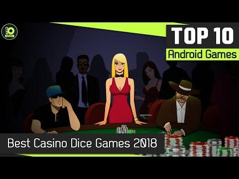 The Best Android Games Of 2018: Casino & Dice Games