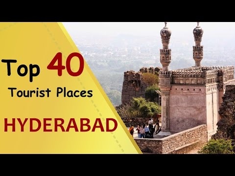 """HYDERABAD"" Top 40 Tourist Places 