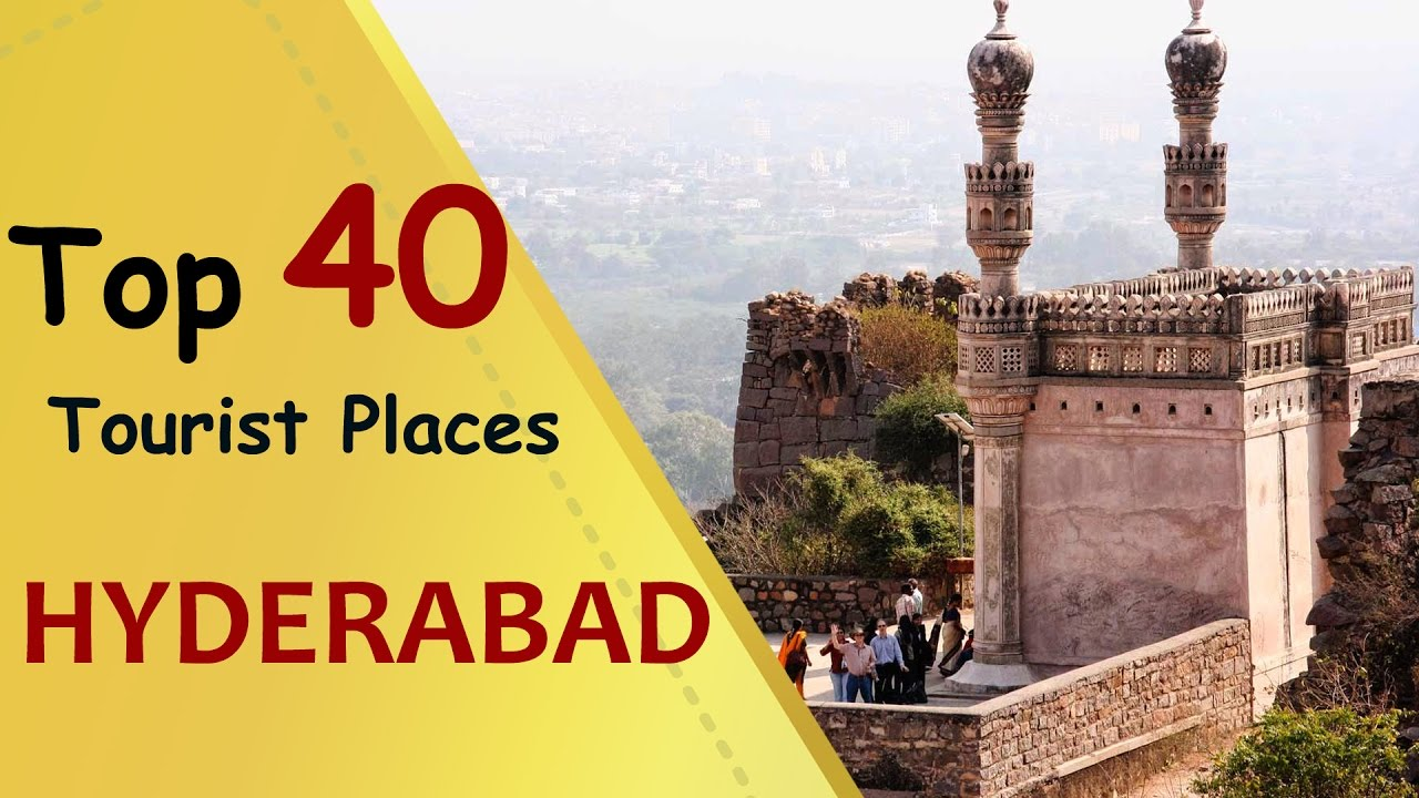 HYDERABAD Top 40 Tourist Places