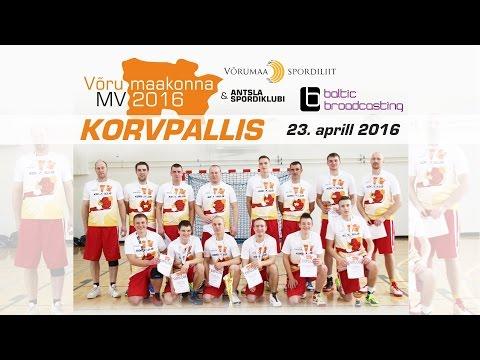 Võrumaa korvpalli MVde FINAL8 / LIVE 23. aprill 2016 kell 9.00
