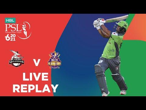 LIVE REPLAY – Lahore Qalandars vs Quetta Gladiators | Match 23 | HBL PSL 6