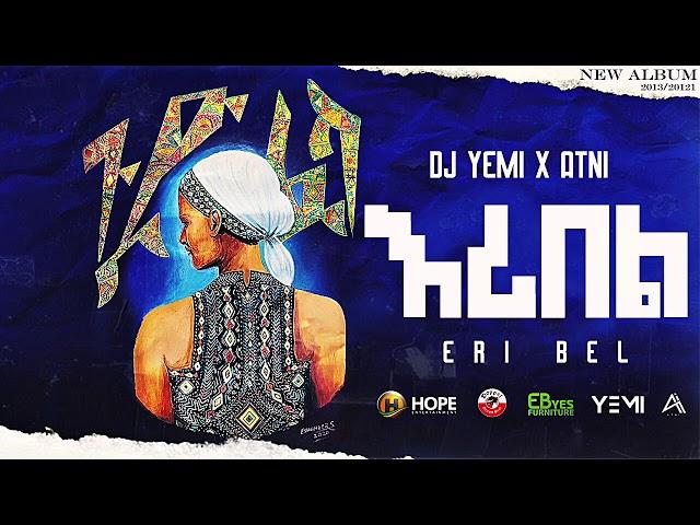 DJ Yemi X ATNI - Eri Bel   እሪ በል - New Ethiopian Music 2021 (Official Audio)