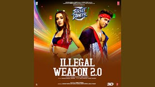 Illegal Weapon 2.0 (From Street Dancer 3D)