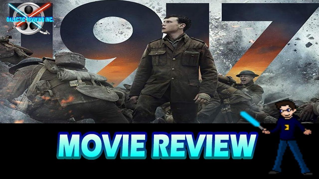 1917 - Galactic Movie Review