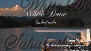 Sahabatku - White Dove