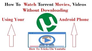 How To Watch Torrent Movies Online for Free Without Downloading On Android Phone In Hindi