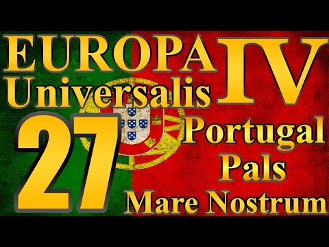 "Europa Universalis 4 Portugal Pals ""More States!"" EP:27 [Mare Nostrum]"