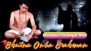 'Bhutna Onba Brahman' || Manipuri Chakngai Wari || Manipuri Wari Pambi