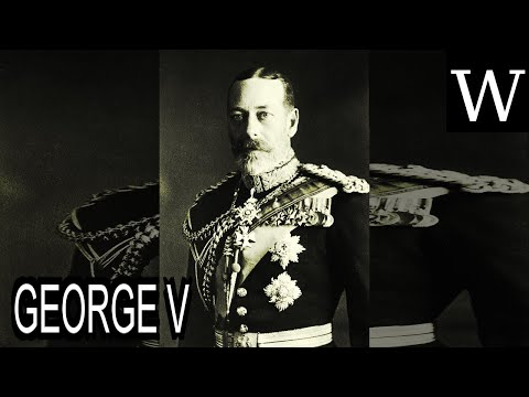 GEORGE V - WikiVidi Documentary