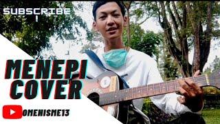 Menepi - cover by:omenisme13 #PejuangDollar