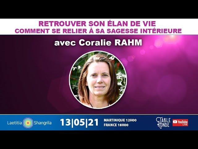 Retrouver son élan de vie - Table ronde avec Coralie RAHM