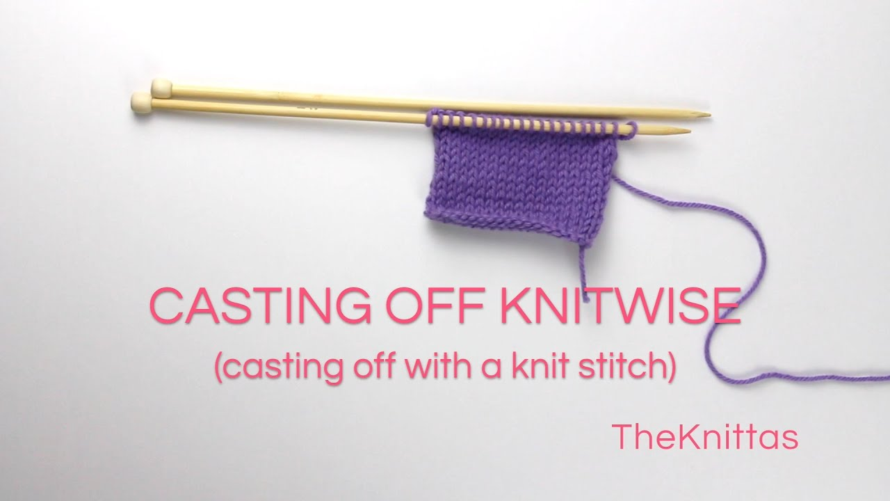 Knitting Lessons Casting Off Knitwise Cast Off With A Knit