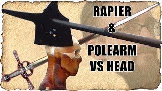 Can a Rapier Go Through a Head? - Also: Halberd!
