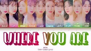 WJSN (우주소녀) - Where You Are (바램) Lyrics (Han/Rom/Eng/Color Coded/Lyrics/가사) | bingsoosh