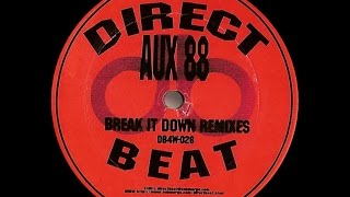 Aux 88 - Break It Down ( DJ Dijital Remix )