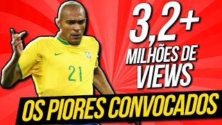 Os piores jogadores convocados para a Seleção Brasileira