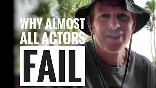 WHY (ALMOST) ALL ACTORS FAIL