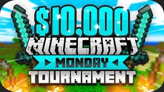 $10,000 MINECRAFT Monday Tournament (Week 8)
