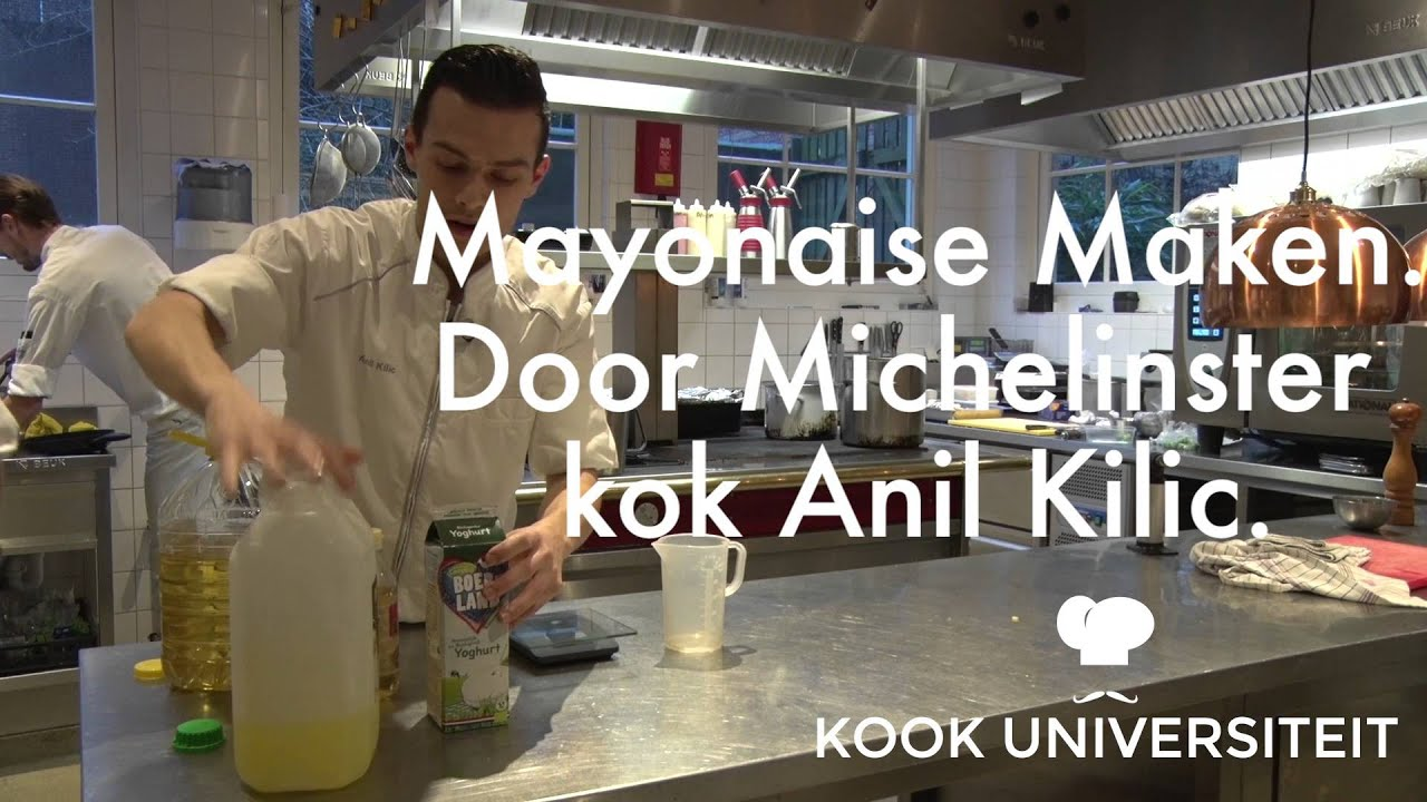 Mayonaise Maken Door Michelinster Kok Anil Kilic Youtube