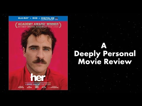 Her - A Deeply Personal Movie Review