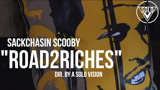 "Sackchasin Scooby - ""Road2Riches"" (Official Video) 