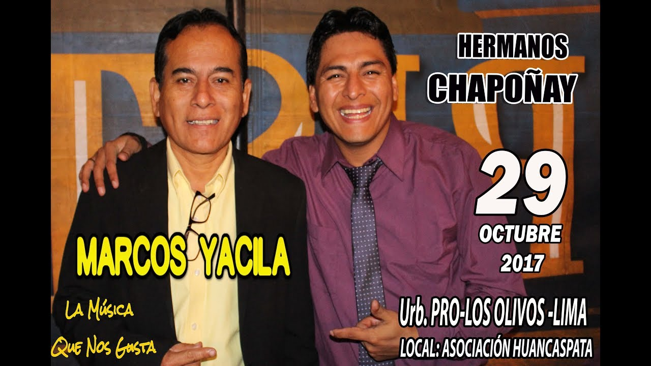 Marcos Yacila con LOS HERMANOS CHAPOÑAY. Lima-Perú - YouTube