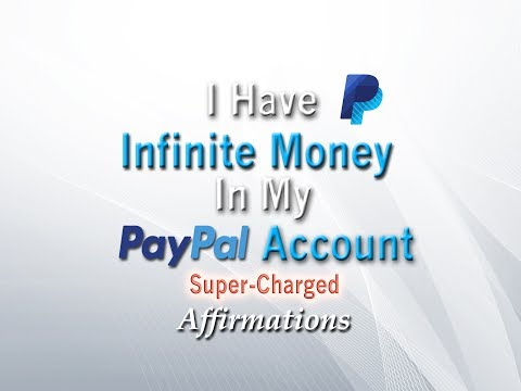 I Have Infinite Money in My PayPal Account - Super-Charged Affirmations