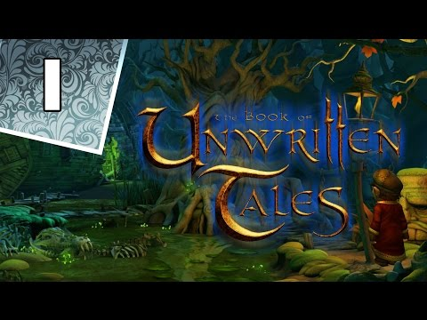 The Book of Unwritten Tales - Part 1  