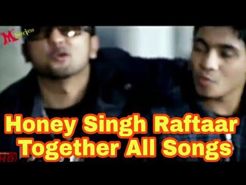 Honey Singh Raftaar Together All Songs They Did
