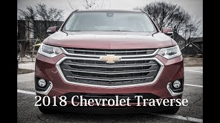 Real World Review 2018 Chevrolet Traverse: Miles Better Miles To Go