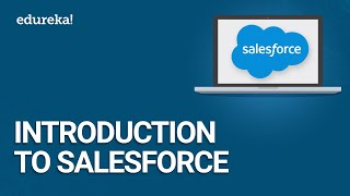 Introduction to Salesforce | Salesforce Tutorial for Beginners | Salesforce Training | Edureka