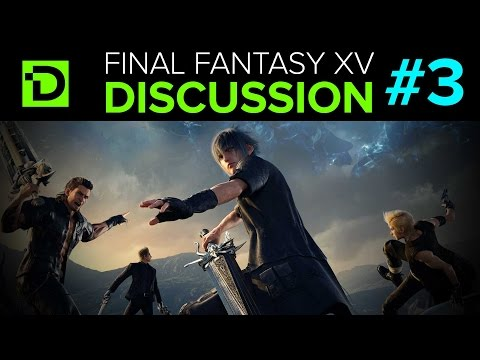 Final Fantasy XV Discussion Part 3 (Story)