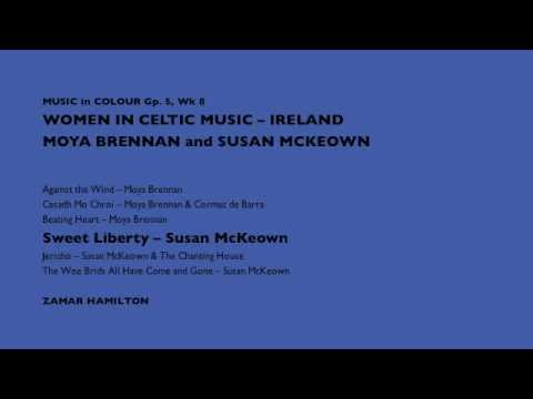 MinC Gp5 Wk8 - Women in Celtic Music - Ireland (feat. Moya Brennan and Susan McKeown)