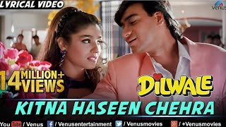 Kitna Haseen Chehra Full Lyrical Video Song | Dilwale | Ajay Devgan, Raveena Tandon | Kumar Sanu