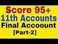 Final Accoount[Part-2],Class 11th Accounts, Profit & Loss A/c,Balance Sheet