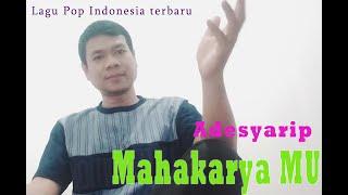 Lagu pop indonesia terbaru paling banyak didengar dan penuh makna- MAHAKARYA MU- Adesyarip