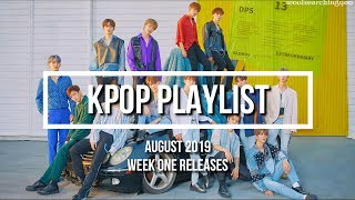 KPOP PLAYLIST AUGUST 2019 (FIRST WEEK RELEASES)