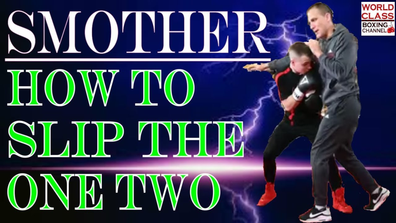 How To Slip the One Two Punch then Step In and Smother the Right Hand