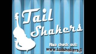 Tail Shakers - Gone With the Wind
