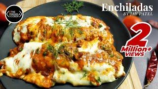 Enchiladas Recipe Video  Veg Enchiladas  How to Make Enchiladas  Mexican Food  Jay Patel