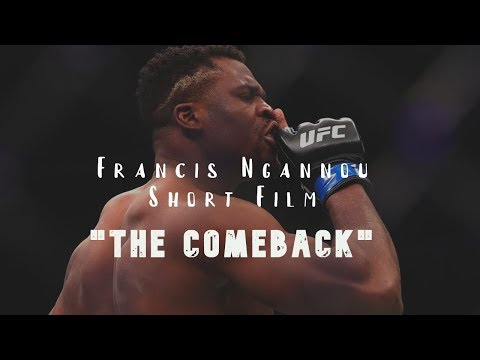 Francis Ngannou Short Film - The Comeback by StayHYDRATED Visuals