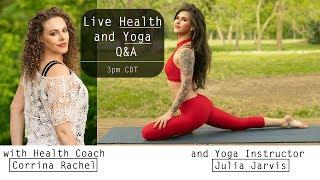 Live Q&A with Health Coach Corrina Rachel and Yoga Instructor Julia Jarvis